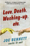 Love, Death, Washing-up, Etc: Joe Bennett Sorts It Out by Joe Bennett